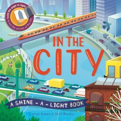 In the City (A Shine-a-Light Book)