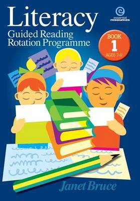 Literacy: Guided Reading Rotation Programme: Bk 1 Ages 7-9