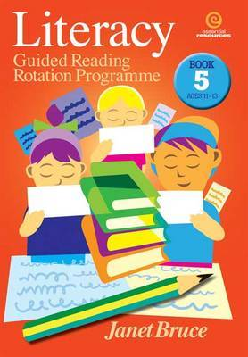 Literacy: Guided Reading Rotation Programme: Bk 5 Ages 11-13