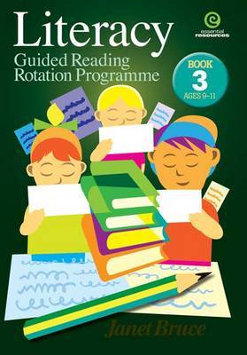 Literacy: Guided Reading Rotation Programme: Bk 3 Ages 9-11
