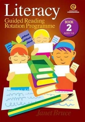 Literacy: Guided Reading Rotation Programme: Bk 2 Ages 7-9