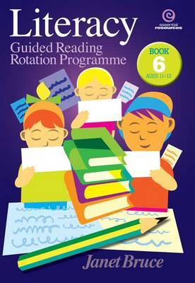 Literacy: Guided Reading Rotation Programme: Bk 6 Ages 11-13