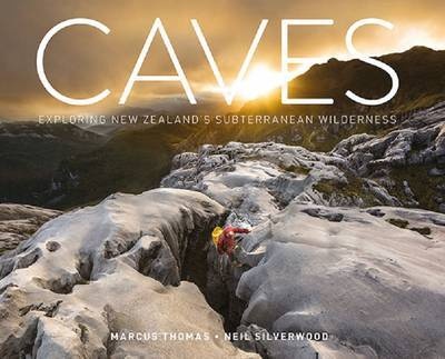 Caves: NZ's  Subterranean Wilderness