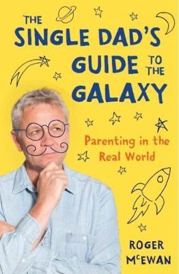 Single Dads Guide To The Galaxy, The