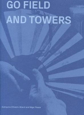 Go Field and Towers - Guillaume Othenin-Girard and Nigel Peake