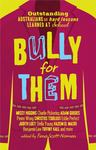 Bully For Them - 22 Successful Australians on Hard Lessons Learned