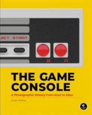 The Game Console - A History in Photographs
