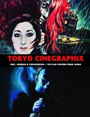 Tokyo Cinegraphix One - Horror and Exploitation: 100 Film Posters from Japan