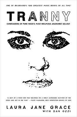 Tranny - Confessions of Punk Rock's Most Infamous Anarchist Sellout