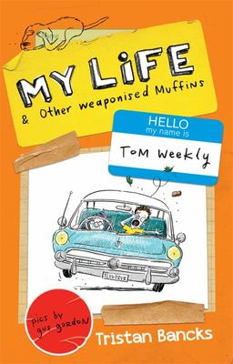 My Life and Other Weaponised Muffins (Tom Weekly #5)