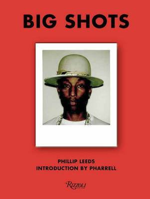Big Shots - Polaroids from the World of Hip-Hop and Fashion