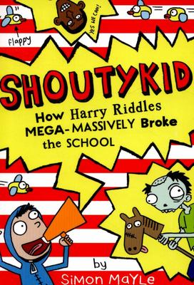 How Harry Riddles Mega-Massively Broke the School (Shoutykid #2)