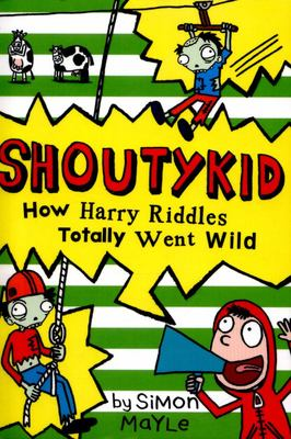 How Harry Riddles Totally Went Wild (Shoutykid #4)