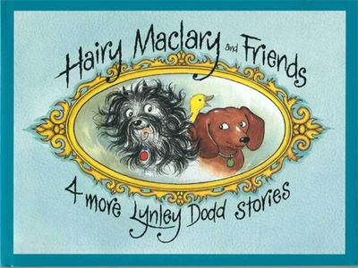 Hairy Maclary and Friends: 4 More Lynley Dodd Stories