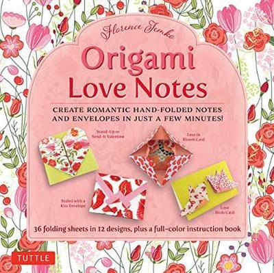 Origami Love Notes Kit: Romantic Hand-folded Notes & Envelopes: Kit With Origami Book, 12 Original Projects and 36 High-quality Origami Papers