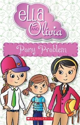 Pony Problem (Ella and Olivia #7)