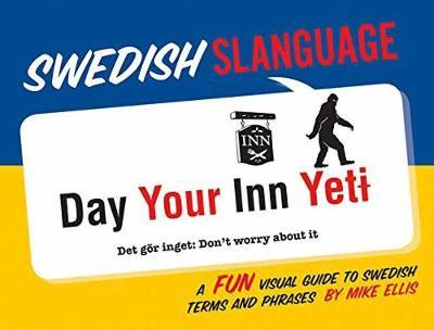 Swedish Slanguage: A Fun Visual Guide to Swedish Terms and Phrases