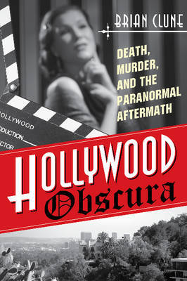 Hollywood Obscura: Death, Murder, and the Paranormal Aftermath