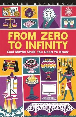 From Zero to Infinity: Cool Maths Stuff You Need to Know