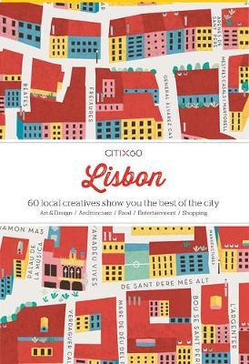 Lisbon: 60 Creatives Show You the Best of the City: Citi X 60