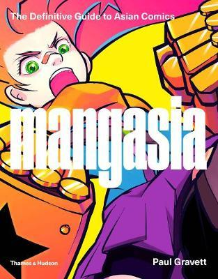 Mangasia : The Definitive Guide to Pan-asian Comic Art