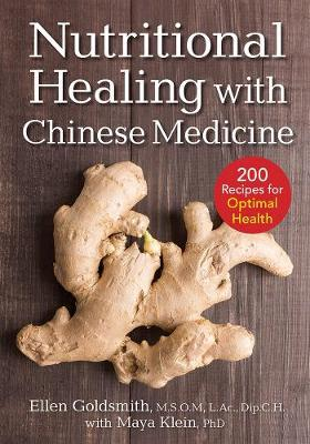 Nutritional Healing with Chinese Medicine: + 200 Recipes for Optimal Health