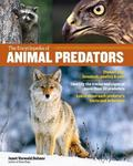 The Encyclopedia of Animal Predators: Identify the Tracks and Signs of More Than 50 Predators