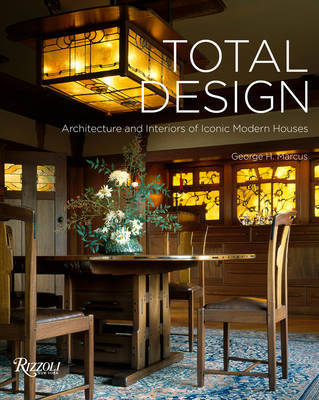 Total Design Architecture and Interiors of Iconic Modern Houses