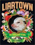 Liartown Us - The First Four Years