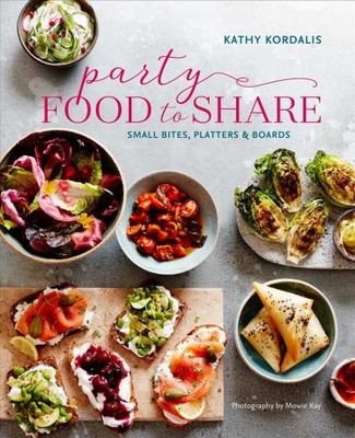 Party Food to Share : Small Bites, Platters & Boards