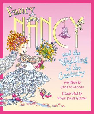 Wedding of the Century (Fancy Nancy)
