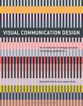 Visual Communication Design - An Introduction to Design Concepts in Everyday Experience