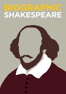 Shakespeare Biographic Great Lives in Graphic Form