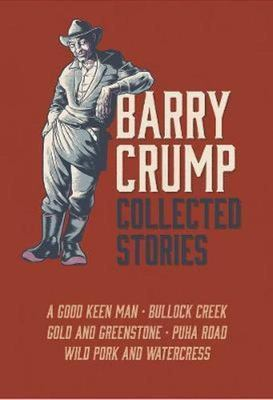 Barry Crump - Collected Stories