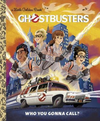 Ghostbusters: Who You Gonna Call? (Little Golden Books)