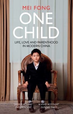 One Child: Life, Love and Parenthood in Modern China