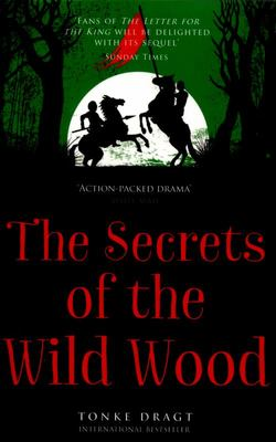 The Secrets of the Wild Wood (Letter for the King #2 PB)
