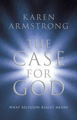 The Case for God: What Religion Really Means (Special Price)