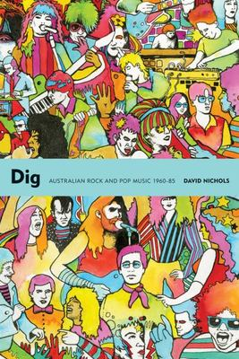 Dig - Australian Rock and Pop Music 1960-85