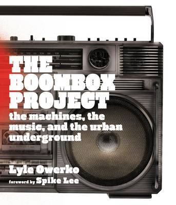 Boom Box Project The Machines, the Music, and the Rise of Hip-Hop