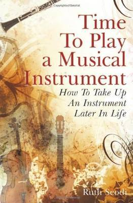 Time to Play a Musical Instrument: How to Take Up an Instrument Later in Life