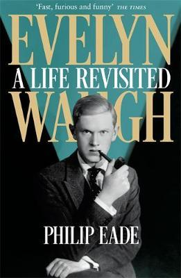 Evelyn Waugh : A Life Revisited