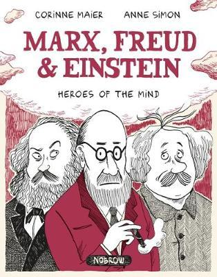 Marx, Freud, Einstein: Heroes of the Mind