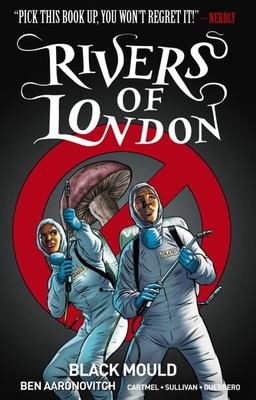 Black Mould (#3 Rivers of London Graphic Novel)