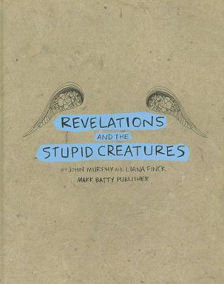 REVELATIONS AND THE STUPID CREATURES