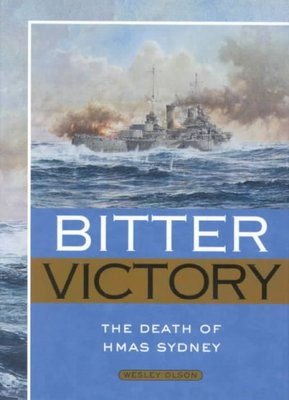 Bitter Victory : The Death of HMAS Sydney