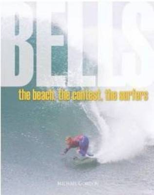 Bells: The Beach, the Contest, the Surfers