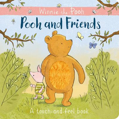 Pooh and Friends a Touch-and-Feel Book (Winnie-the-Pooh)