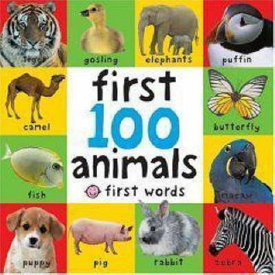 First 100 Animals (Bright Baby Board Book)