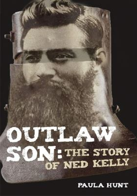 Outlaw Son: The Story of Ned Kelly
